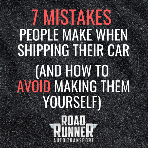 7 Mistakes People Make When Shipping Their Car (And How To Avoid Making Them Yourself)