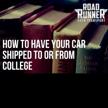 How to Have Your Car Shipped to or from College