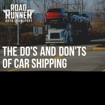 Car Shipping Do's and Don'ts