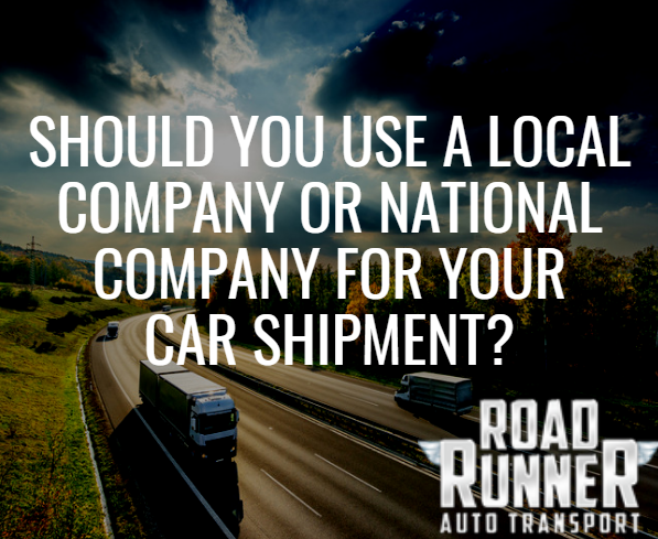 should-you-use-alocal-company-or-national-company-for-your-car-shipment