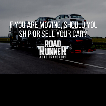 If You Are Moving, Should You Ship or Sell Your Car?
