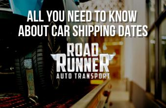 Car Shipping Dates