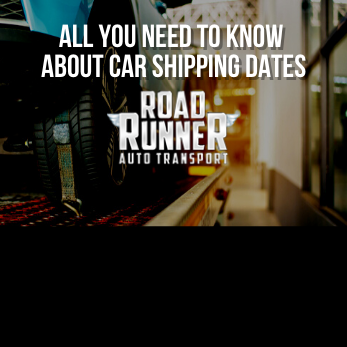 All You Need to Know About Car Shipping Dates