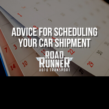 Advice for Scheduling Your Car Shipment